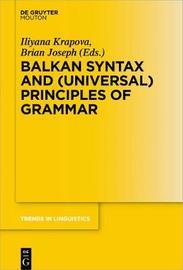 Balkan Syntax and (Universal) Principles of Grammar