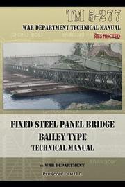 Fixed Steel Panel Bridge Bailey Type by War Department