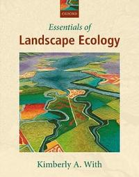 Essentials of Landscape Ecology by Kimberly A. With