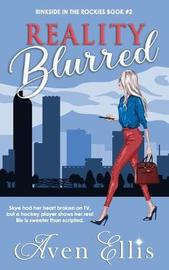 Reality Blurred by Aven Ellis