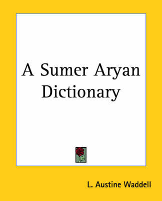 A Sumer Aryan Dictionary by L.A. Waddell image