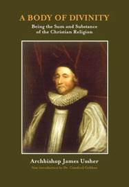 A Body of Divinity by James Ussher