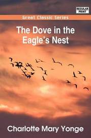 The Dove in the Eagle's Nest by Charlotte Mary Yonge image