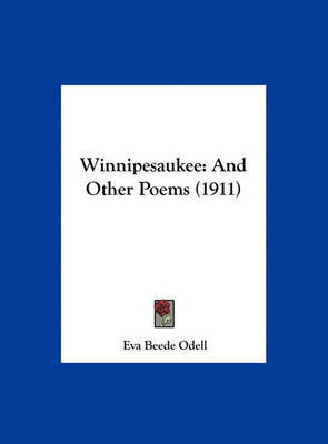 Winnipesaukee: And Other Poems (1911) by Eva Beede Odell image