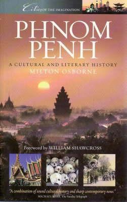 Phnom Penh by Milton Osborne