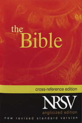 The Bible: New Revised Standard Version with Apocrypha: Anglicized Cross-reference Edition