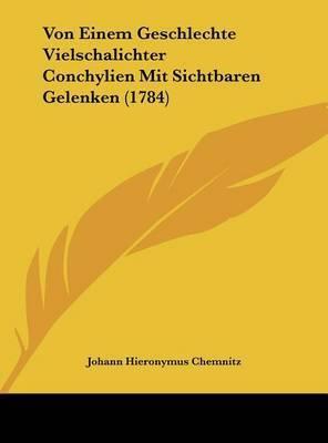Von Einem Geschlechte Vielschalichter Conchylien Mit Sichtbaren Gelenken (1784) by Johann Hieronymus Chemnitz