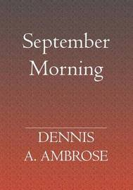 September Morning by Dennis, A Ambrose