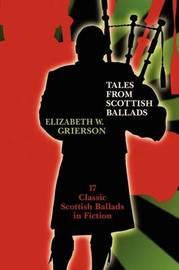 Tales from Scottish Ballads by Elizabeth W. Grierson