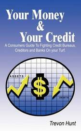 Your Money & Your Credit by Trevon Hunt