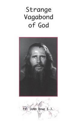 Strange Vagabond of God by John Dove