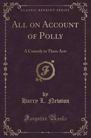 All on Account of Polly by Harry L Newton