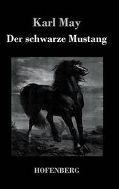 Der Schwarze Mustang by Karl May