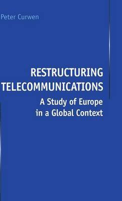 Restructuring Telecommunications by Peter Curwen image
