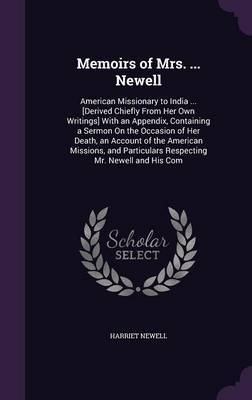 Memoirs of Mrs. ... Newell by Harriet Newell image