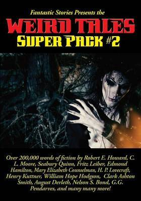 Fantastic Stories Presents the Weird Tales Super Pack #2 by Robert , E. Howard image