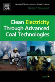 Clean Electricity Through Advanced Coal Technologies by Nicholas P Cheremisinoff