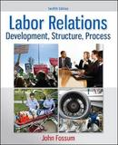Labor Relations by John A. Fossum