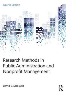 Research Methods in Public Administration and Nonprofit Management by David E McNabb