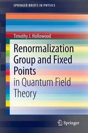 Renormalization Group and Fixed Points by T.J. Hollowood