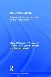 Neuroliberalism by Mark Whitehead