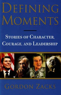 Defining Moments by Gordon Zacks