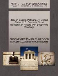 Joseph Scalza, Petitioner, V. United States. U.S. Supreme Court Transcript of Record with Supporting Pleadings by Eugene Gressman