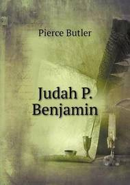 Judah P. Benjamin by Pierce Butler