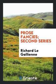 Prose Fancies (Second Series) by Richard Le Gallienne