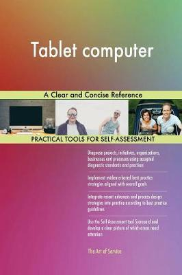 Tablet Computer a Clear and Concise Reference by Gerardus Blokdyk image