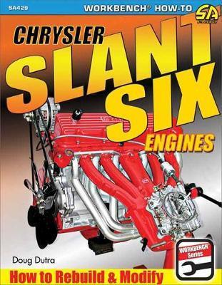 Chrysler Slant Six Engines by Doug Dutra