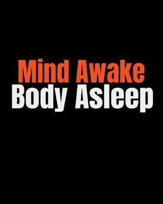 Mind Awake Body Asleep by Robot