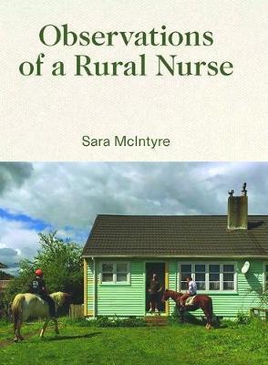 Observations of a Rural Nurse by Sara McIntyre