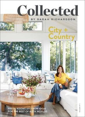 Collected: City + Country, Volume No 1 by Sarah Richardson