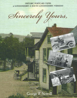 Sincerely Yours: Historic Postcard Views of Londonderry and South Londonderry, Vermont by George F. Newell image