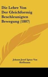 Die Lehre Von Der Gleichformig Beschleunigten Bewegung (1807) by Johann Josef Ignaz Von Hoffmann image