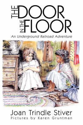 The Door in the Floor by Joan Trindle Stiver