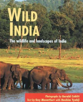 Wild India: The Wildlife and Scenery of India and Nepal by Guy Mountfort