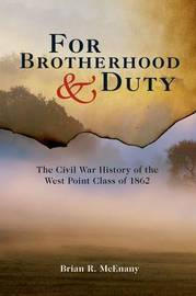 For Brotherhood and Duty by Brian R McEnany
