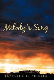 Melody's Song by Kathleen E. Friesen