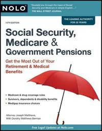Social Security, Medicare & Government Pensions : Get the Most Out of Your Retirement & Medical Benefits by Joseph Matthews image