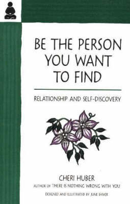 Be the Person You Want to Find by Cheri Huber image
