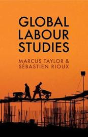 Global Labour Studies by Marcus Taylor