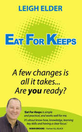 Eat for Keeps by Leigh Elder