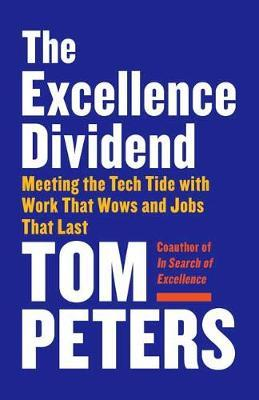 The Excellence Dividend by Thomas J. Peters image