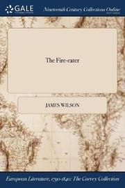The Fire-Eater by James Wilson
