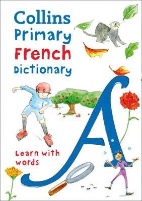 Primary French Dictionary by Collins Dictionaries