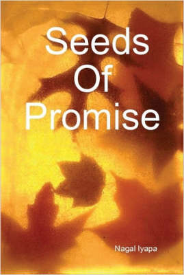 Seeds Of Promise by Nagal Iyapa