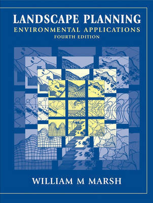 Landscape Planning: Environmental Applications by William Marsh