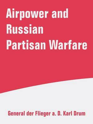Airpower and Russian Partisan Warfare by Karl Drum image